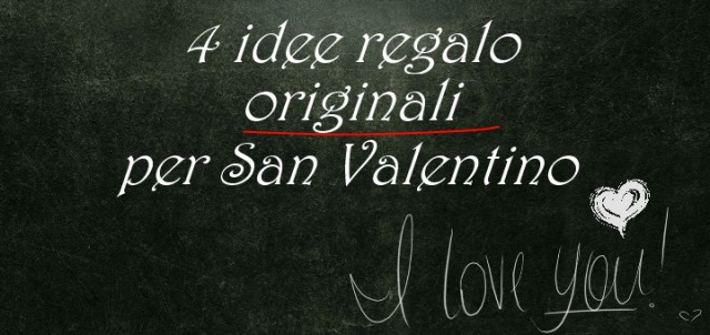 quattro idee regalo san valentino